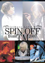 SPIN OFF from TM 2007 -tribute LIVE III-