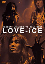 Takashi Utsunomiya Tour 2001 LOVE-iCE