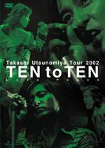 """Takashi Utsunomiya Tour 2002 TEN to TEN """"Love-Peace"""""""