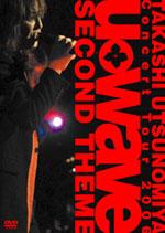 "Takashi Utsunomiya Concert Tour 2006 U_WAVE ""SECOND THEME"""