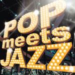 【オムニバスアルバム】 「Pop meets Jazz」